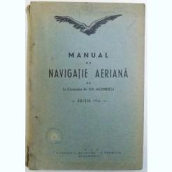 MANUAL DE NAVIGATIE AERIANA DE GH. IACOBESCU , 1940 - GH. IACOBESCU