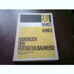 MANUAL DE PREFABRICATE PENTRU CONSTRUCTII, TEXT IN LIMBA GERMANA. VOL.2 - ZWECKBAUTEN  (HANDBUCH DER FERTIGTEILBAUWEISE)
