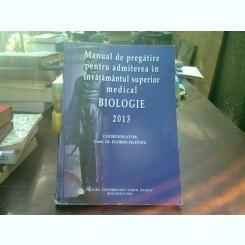 Manual de pregatire pentru admiterea in invatamantul superior medical Biologie 2013- Coord.Dr.Florin Filipoiu