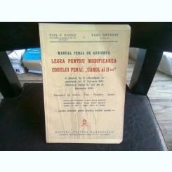 MANUAL PENAL DE AUDIENTA. LEGEA PENTRU MODIFICAREA CODULUI PENAL CAROL AL II-LEA - PAUL P. ILIESCU