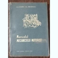 MANUALUL MECANICULUI MOTORIST - A.LOGHIN /AL DAVIDESCU