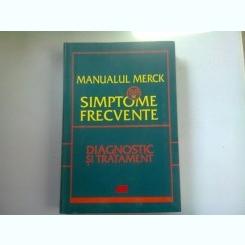 MANUALUL MERCK. 88 SIMPTOME FRECVENTE. DIAGNOSTIC SI TRATAMENT