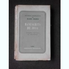 MANUSCRITS  DE 1844, ECONOMIE POLITIQUE ET PHILOSOPHIE - KARL MARX  (CARTE IN LIMBA FRANCEZA)