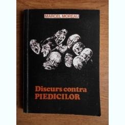 Marcel Moreau - Discurs contra piedicilor