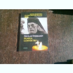 MAREA CONVERTIRE - NICOLAE STEINHARDT