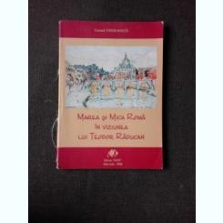 MAREA SI MICA ROMA IN VIZIUNEA LUI TEODOR RADUCAN - CORNEL TATAI BALTA