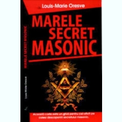 MARELE SECRET MASONIC DE LOUIS MARIE ORESVE