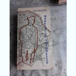MARESALUL ANTONESCU - GH. BUZATU VOL. 1