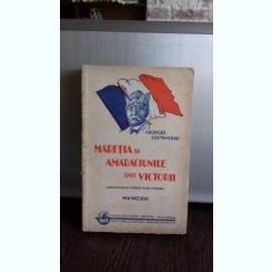MARETIA SI AMARACIUNILE UNEI VICTORII - GEORGES CLEMENCEAU