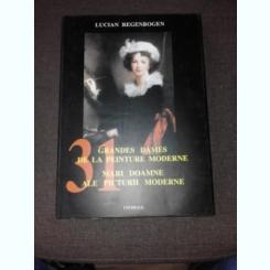 MARI DOAMNE ALE ALE PICTURII MODERNE - LUCIAN REGENBOGEN  EDITIE BILINGVA FRANCEZA/ROMANA