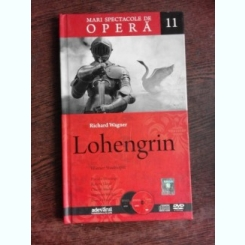 MARI SPECTACOLE DE OPERA 11 ,LOHENGRIN - RICHARD WAGNER ,CONTINE CD