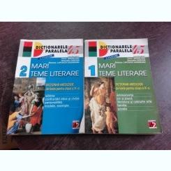 MARI TEME LITERARE, DICTIONAR ANTOLOGIE DE TEXTE PENTRU CLASA A IX-A - FLORIN SINDRILARU  2 VOLUME