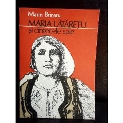 MARIA LATARETU SI CANTECELE SALE , MARIN BRINARU