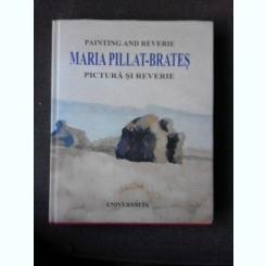 MARIA PILLAT BRATES, PICTURA SI REVERIE, ALBUM