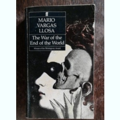 MARIO VARGAS LLOSA - THE WAR OF THE END OF THE WORLD