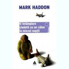 Mark Haddon - O intamplare ciudata cu un caine la miezul noptii