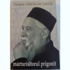 MARTURISITORUL PRIGONIT, PREDICI, ESEURI, MEDITATII RELIGIOASE, 2007