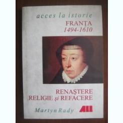 Martyn Rady - Renastere. Religie si Refacere