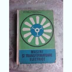 MASINI SI TRANSFORMATOARE ELECTRICE - GHITA NICOLAE  )MANUAL PENTRU SCOLI DE MAISTRI)
