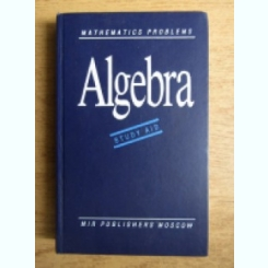 MATHEMATICS PROBLEMS. ALGEBRA. STUDY AID - V.V. VAVILOV  (CARTE IN LIMBA ENGLEZA)