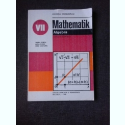 MATHEMATIK/MATEMATICA, ALGEBRA MANUAL IN LIMBA GERMANA CLASA VII-A - TIBERIU SPIRCU