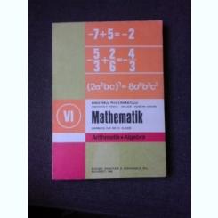 MATHEMATIK/MATEMATICA, MANUAL IN LIMBA GERMANA CLASA VI-A, ALGEBRA, ARITMETICA