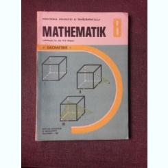 MATHEMATIK/MATEMATICA, MANUAL IN LIMBA GERMANA CLASA VIII-A, GEOMETRIE, 1987