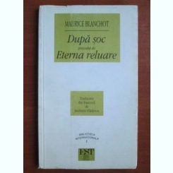 Maurice Blanchot - Dupa soc precedat de eterna reluare