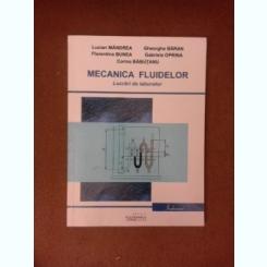 Mecanica fluidelor, lucrari de laborator - Lucian Mandrea