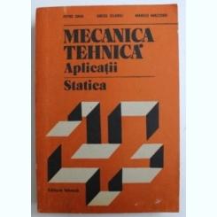 MECANICA TEHNICA. APLICATII STATICA - PETRE SIMA