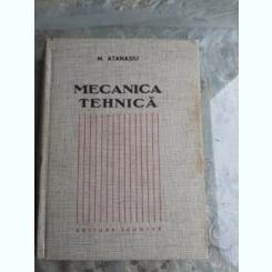 MECANICA TEHNICA - M. ATANASIU