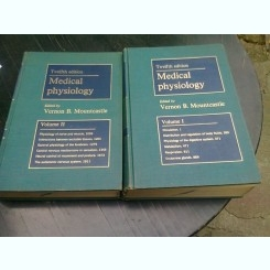 MEDICAL PHYSIOLOGY - VERNON B. MOUNTCASTLE  2 VOLUME  (TEXT INLIMBA ENGLEZA)