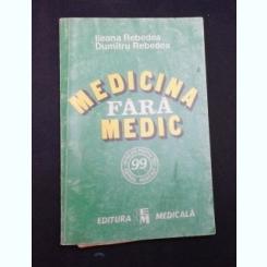 MEDICINA FARA MEDIC - ILEANA REBEDEA