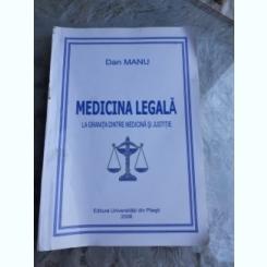 MEDICINA LEGALA LA GRANITA DINTRE MEDICINA SI JUSTITIE - DAN MANU