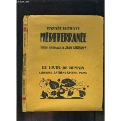 MEDITERRANEE - PANAIT ISTRATI  (CARTE IN LIMBA FRANCEZA)