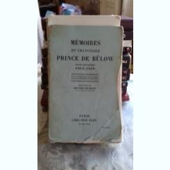 MEMOIRES DU CHANCELIER PRINCE DE BULOW - HENRI BLOCH   PARTEA A DOUA  (MEMORIILE CANCELARULUI PRINTUL BULOW)