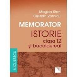 MEMORATOR ISTORIE CLASA 12 SI BACALAUREAT - MAGDA STAN