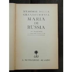 MEMORIE DELLA GRANDUCHESSA MARIA DI RUSSIA