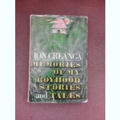 Memories of my boyhood stories and tales - Ion Creanga  (editie in limba engleza)