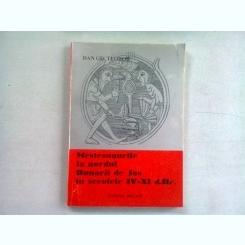 MESTESUGURILE LA NORDUL DUNARII DE JOS IN SECOLELE IV-XI D.HR. - DAN GH. TEODOR  (DEDICATIE)