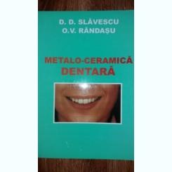 METALO-CERAMICA DENTARA - D.D. SLAVESCU