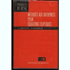 METHODES DE RESOLUTION DES EQUATIONS DE MAILLES - A. SAMARSKI  (EDITIE IN LIMBA FRANCEZA)