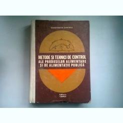 METODE SI TEHNICI DE CONTROL ALE PRODUSELOR ALIMENTARE SI DE ALIMENTATIE PUBLICA - CONSTANTIN DIMITRIU