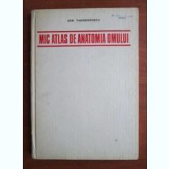 MIC ATLAS DE ANATOMIA OMULUI - DEM THEODORESCU   EDITIA A II-A