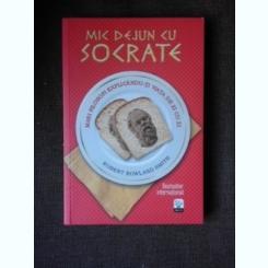 Mic dejun cu Socrate - Robert Rowland Smith