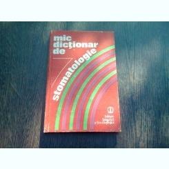 MIC DICTIONAR DE STOMATOLOGIE - GAFAR MEMET