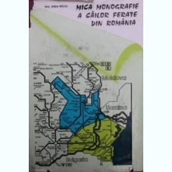 MICA MONOGRAFIE A CAILOR FERATE DIN ROMANIA, VOL. IV: REGIONALELE DE CALE FERATA GALATI SI CONSTANTA - RADU BELLU