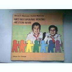 MICI RECUPERARI PENTRU MESTERI MARI - MIRCEA C. MUNTEANU