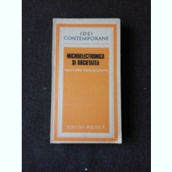 MICROELECTRONICA SI SOCIETATEA - RAPORT CATRE CLUBUL DE LA ROMA