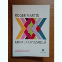 MINTEA OPOZABILA DE ROGER MARTIN